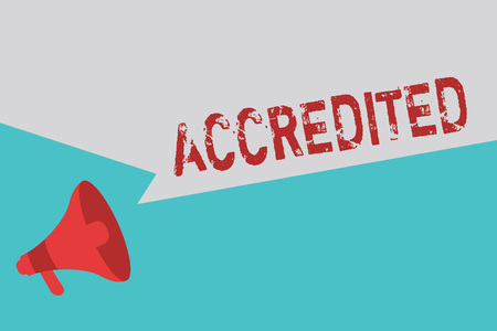 Word writing text Accredited. Business concept for Having credits authority to something Certified Authorized.