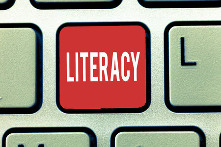 Text sign showing Literacy. Conceptual photo ability to read and write competence or knowledge in specified area.