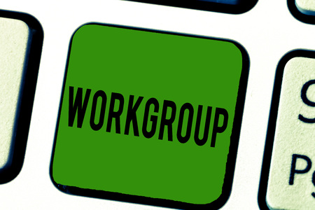 Handwriting text Workgroup. Concept meaning Group of showing who normally work together Team Coworkers.