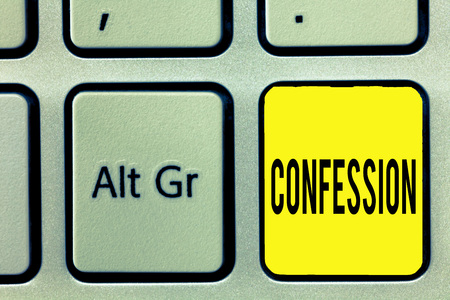 Conceptual hand writing showing Confession. Business photo text Statement admitting one is guilty of crime Religious doctrine.