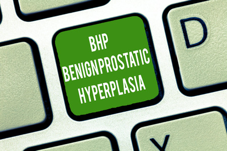 Text sign showing Bhp Benign Prostatic Hyperplasia. Conceptual photo Noncancerous prostate gland enlargement.