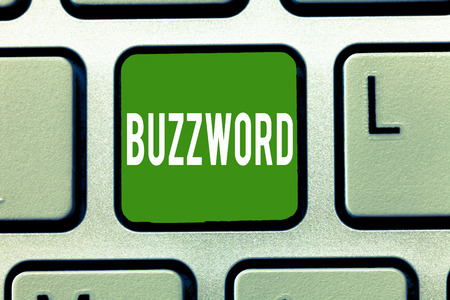 Handwriting text Buzzword. Concept meaning Fashionable word Commonly very often used expression Popular. Stock Photo