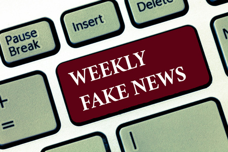 Word writing text Weekly Fake News. Business concept for Inaccurate, sensationalistic report that is created to gain.