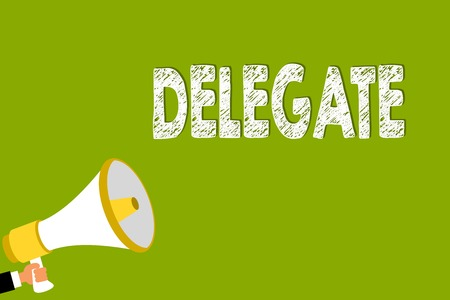 Word writing text Delegate. Business concept for demonstrating sent or authorized represent others particular conference Man holding megaphone loudspeaker green background message speaking loud