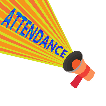 Handwriting text Attendance. Concept meaning Going regularly Being present at place or event Number of showing.