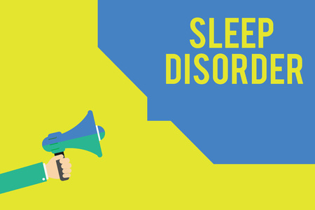 Word writing text Sleep Disorder. Business concept for problems with the quality, timing and amount of sleep.