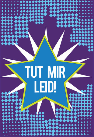 Text sign showing Tut Mir Leid. Conceptual photo Asking forgiveness for what have been done in the past.