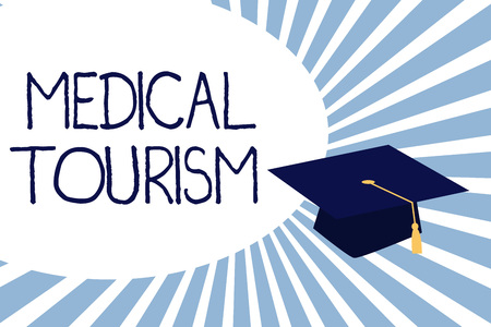 Text sign showing Medical Tourism. Conceptual photo People traveling to other country to get medical treatment.