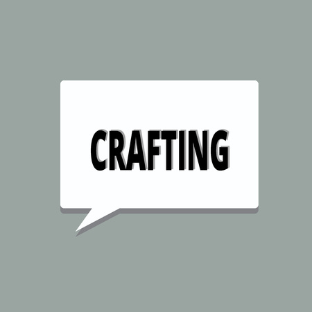 Handwriting text Crafting. Concept meaning activity or hobby of making decorative articles by hand using tools.