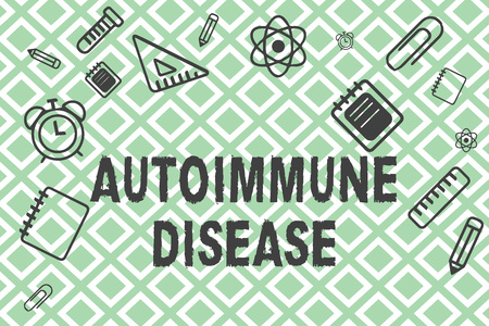 Handwriting text Autoimmune Disease. Concept meaning Unusual antibodies that target their own body tissues.