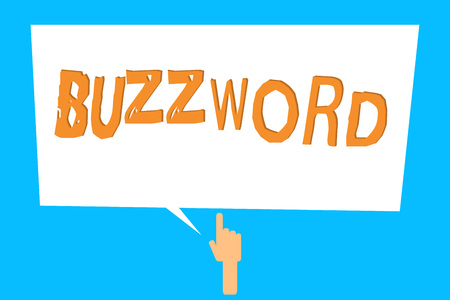 Conceptual hand writing showing Buzzword. Business photo showcasing Fashionable word Commonly very often used expression Popular.