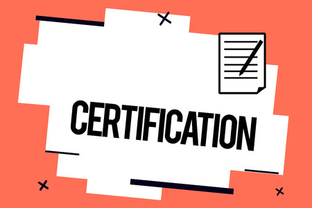 Handwriting text writing Certification. Concept meaning Providing someone with official document attesting to a status.