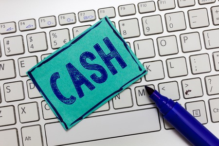 Handwriting text Cash. Concept meaning Money in any form especially that which is immediately available Coins.
