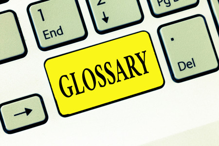Word writing text Glossary. Business concept for alphabetical list of words relating to subject text or dialect. Stockfoto