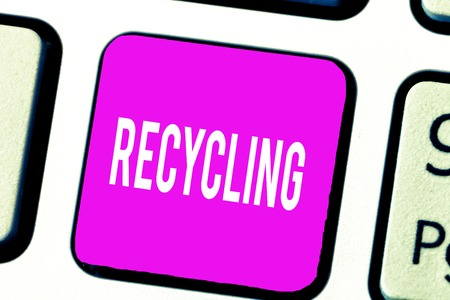 Handwriting text Recycling. Concept meaning Converting waste into reusable material to protect the environment.