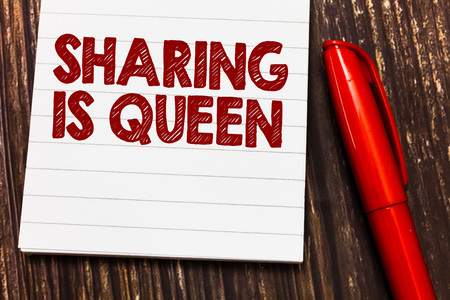 Conceptual hand writing showing Sharing Is Queen. Business photo showcasing giving others information or belongs is great quality.