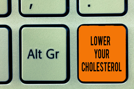 Handwriting text writing Lower Your Cholesterol. Concept meaning Reduce the intake of fatty foods Do regular exercise.