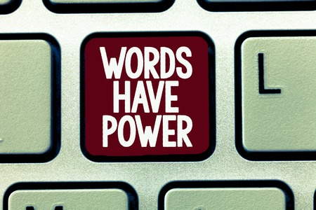 Writing note showing Words Have Power. Business photo showcasing Energy Ability to heal help hinder humble and humiliate.