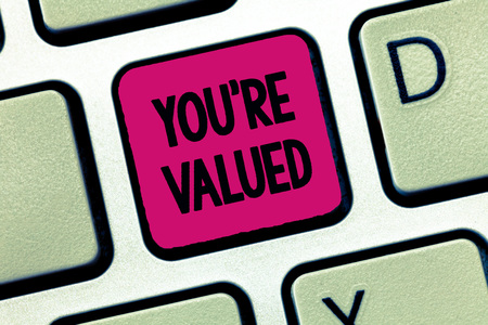 Text sign showing You re are Valued. Conceptual photo Sense of worth in the work Hold a place in the society. Imagens