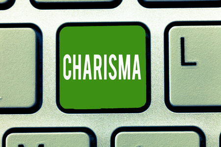 Handwriting text Charisma. Concept meaning compelling attractiveness or charm that inspire devotion in others.