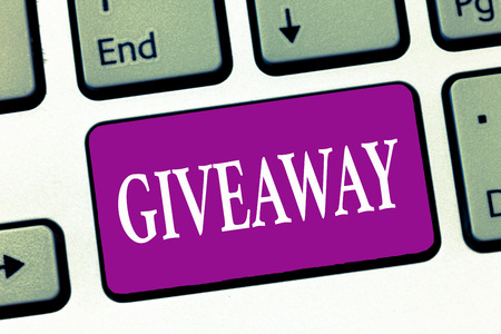 Handwriting text writing Giveaway. Concept meaning thing that is given free often for promotional purposes No charge.