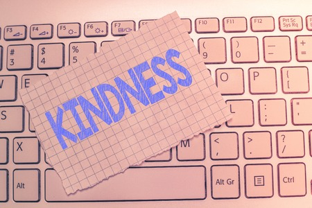 Writing note showing Kindness. Business photo showcasing quality of being friendly generous and considerate Warmth.