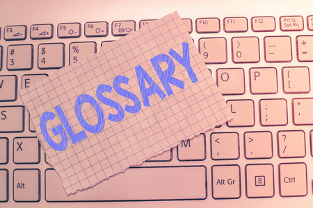 Writing note showing Glossary. Business photo showcasing alphabetical list of words relating to subject text or dialect. Stockfoto
