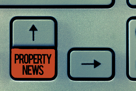 Handwriting text Property News. Concept meaning Involves the sale and lease of property for business purposes.