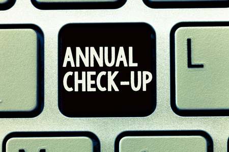 Writing note showing Annual Check Up. Business photo showcasing yearly evaluation and examination of demonstrating s is health status.