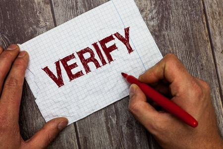 Handwriting text Verify. Concept meaning make sure or demonstrate that something is true accuratejustified.