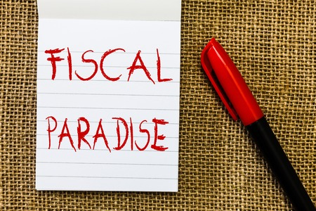 Handwriting text Fiscal Paradise. Concept meaning The waste of public money is a great concern topic.