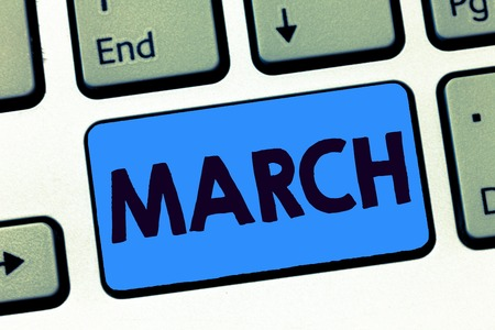Word writing text March. Business concept for third month year where spring begins Walk quickly with determination.