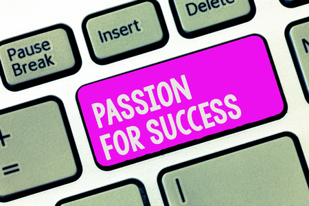 Writing note showing Passion For Success. Business photo showcasing Enthusiasm Zeal Drive Motivation Spirit Ethics.