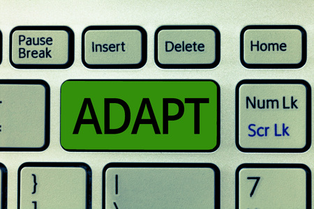 Text sign showing Adapt. Conceptual photo Make suitable for a new use or purpose Adjusted to this condition.