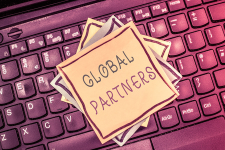 Text sign showing Global Partners. Conceptual photo Two or more firms from different countries work as a team.