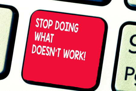 Conceptual hand writing showing Stop Doing What Doesn t not Work. Business photo text busy does not always mean being Productive.