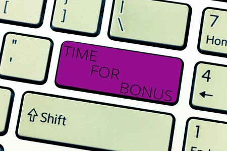 Text sign showing Time For Bonus. Conceptual photo a sum of money added to a persons wages as a reward.