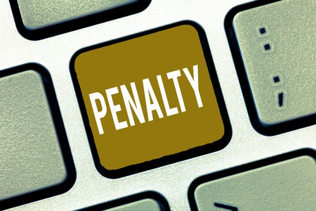 Handwriting text Penalty. Concept meaning Punishment imposed for breaking a law rule or contract Sports term.