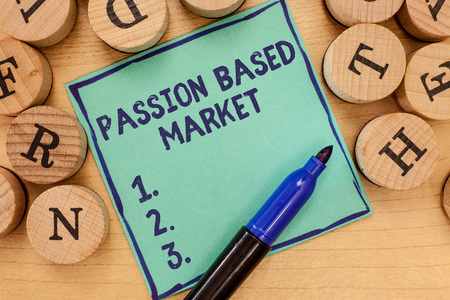 Handwriting text Passion Based Market. Concept meaning Emotional Sales Channel a Personalize centric Strategy.