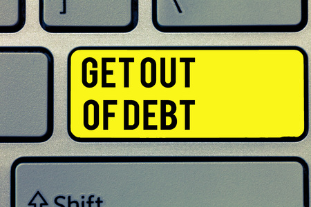 Text sign showing Get Out Of Debt. Conceptual photo No prospect of being paid any more and free from debt.
