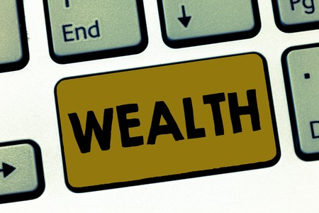 Writing note showing Wealth. Business photo showcasing Abundance of valuable possessions or money To be very rich Luxury.