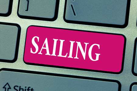 Word writing text Sailing. Business concept for Action of sail in ship or boat Sport Travel Nautical adventure. Stock fotó