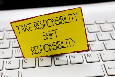Handwriting text writing Take Responsibility Shift Responsibility. Concept meaning Be matured Take the obligation.