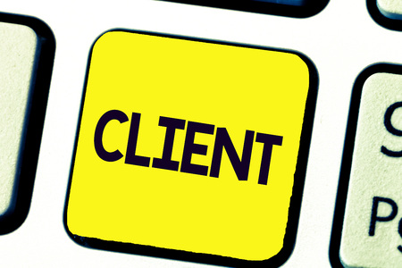 Handwriting text writing Client. Concept meaning person or organization using services of lawyer professional company.