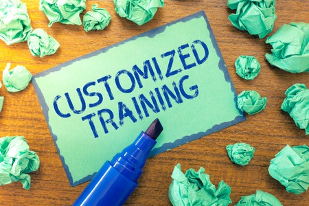 Handwriting text Customized Training. Concept meaning Designed to Meet Special Requirements of Employers.