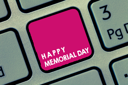 Handwriting text Happy Memorial Day. Concept meaning Honoring Remembering those who died in military service.