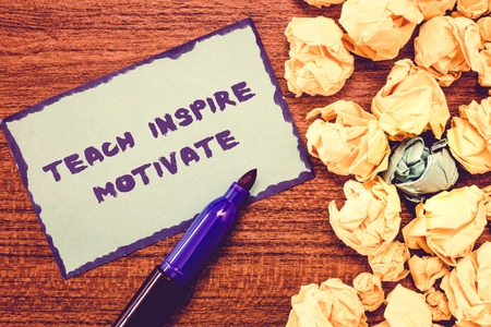Conceptual hand writing showing Teach Inspire Motivate. Business photo showcasing Spark the Imagination to Feel the need to Learn.
