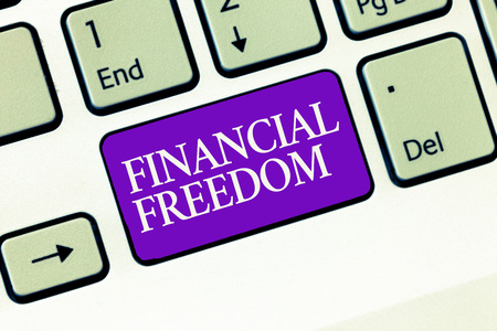Conceptual hand writing showing Financial Freedom. Business photo text Having money Free from worry when it comes to cash flow.