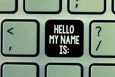 Handwriting text writing Hello My Name Is. Concept meaning Introducing oneself to others You want people to call you.