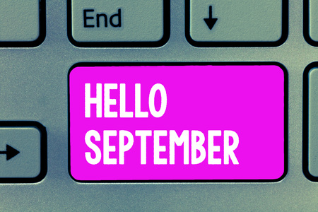 Word writing text Hello September. Business concept for Eagerly wanting a warm welcome to the month of September.